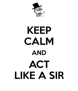 keep-calm-and-act-like-a-sir-10